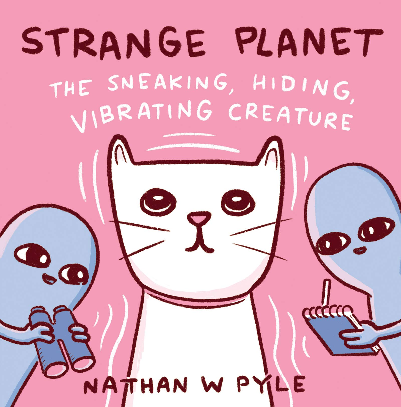 Strange Planet: The Sneaking, Hiding, Vibrating Creature