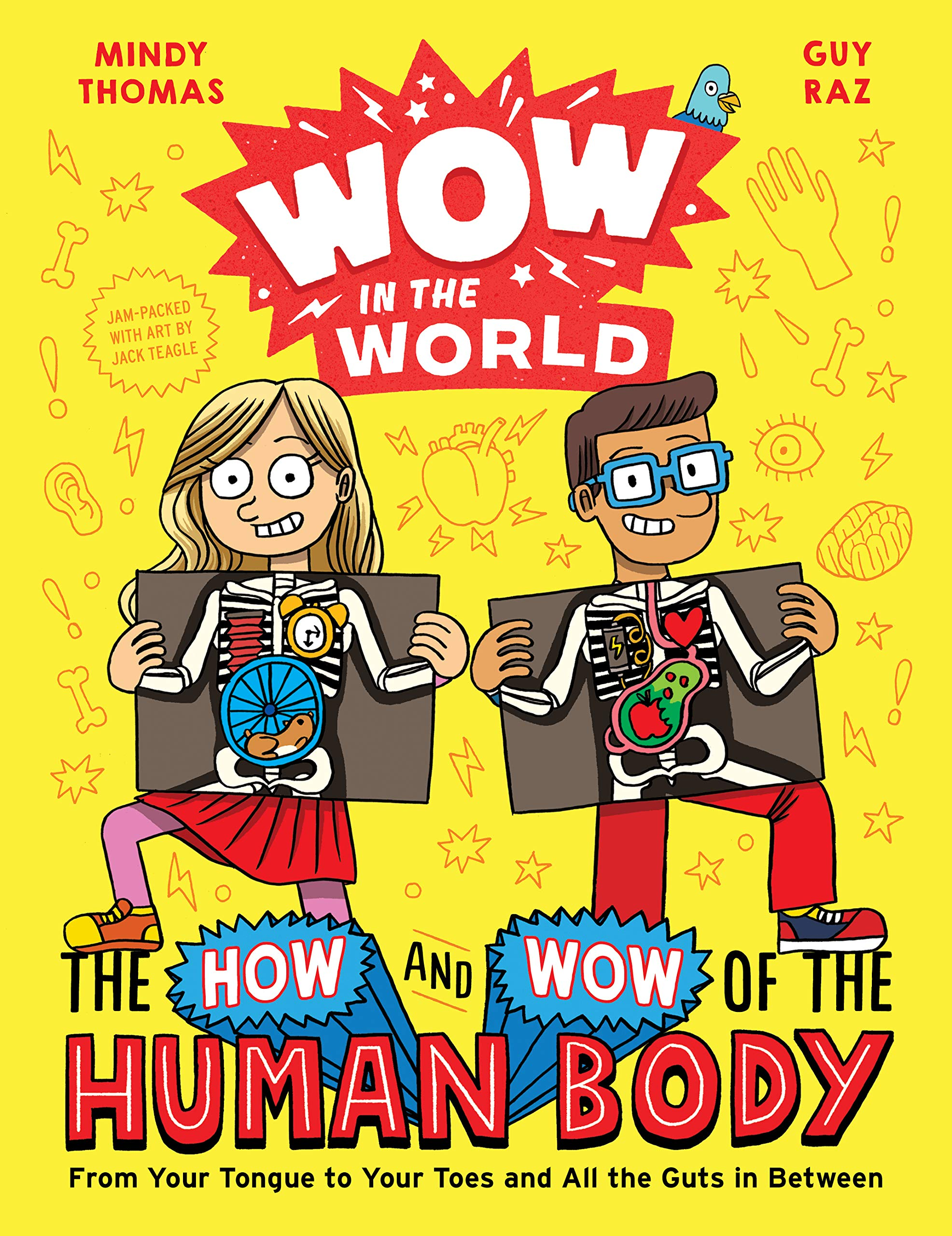 Wow in the World: The How and Wow of the Human Body; From Your Tongue to Your Toes and All the Guts in Between