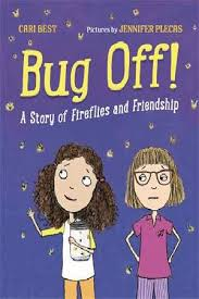 Bug Off!: A Story of Fireflies and Friendship