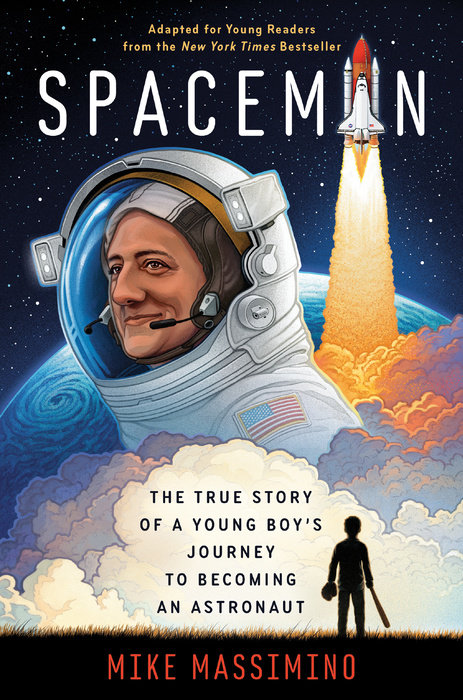 Spaceman: The True Story of a Young Boy's Journey To Becoming an Astronaut
