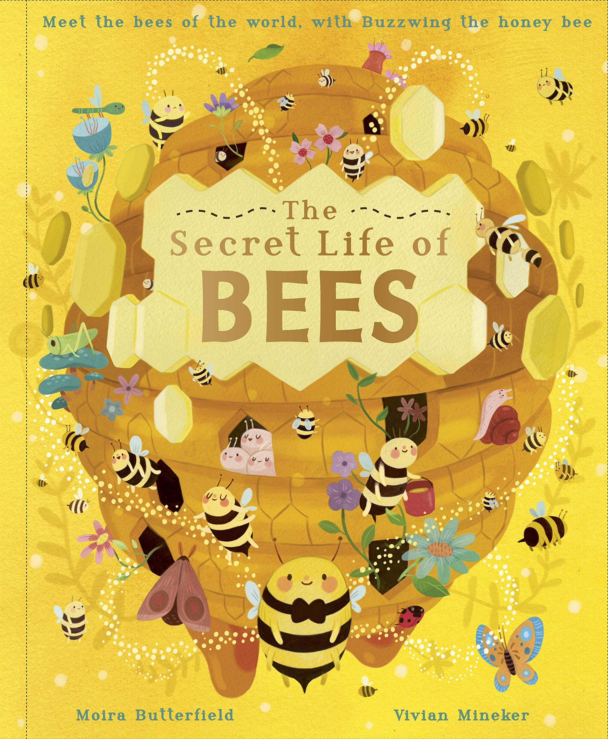 The Secret Life of Bees: Meet the Bees of the World, with Buzzwing the Honey Bee