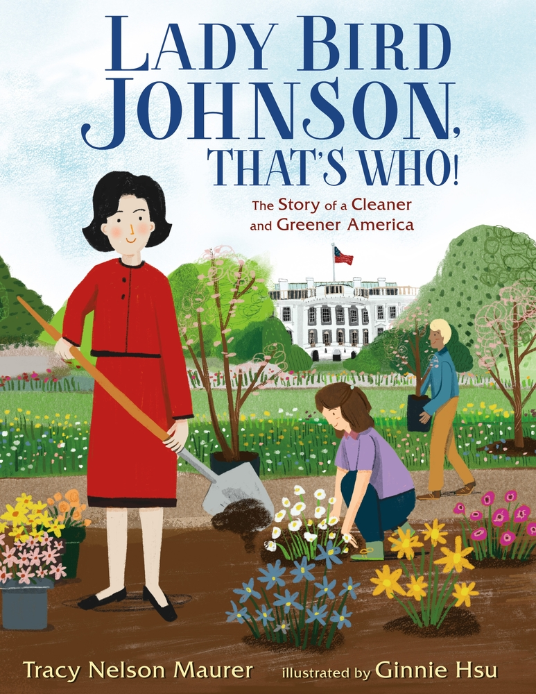 Lady Bird Johnson, That's Who!: The Story of a Cleaner and Greener America