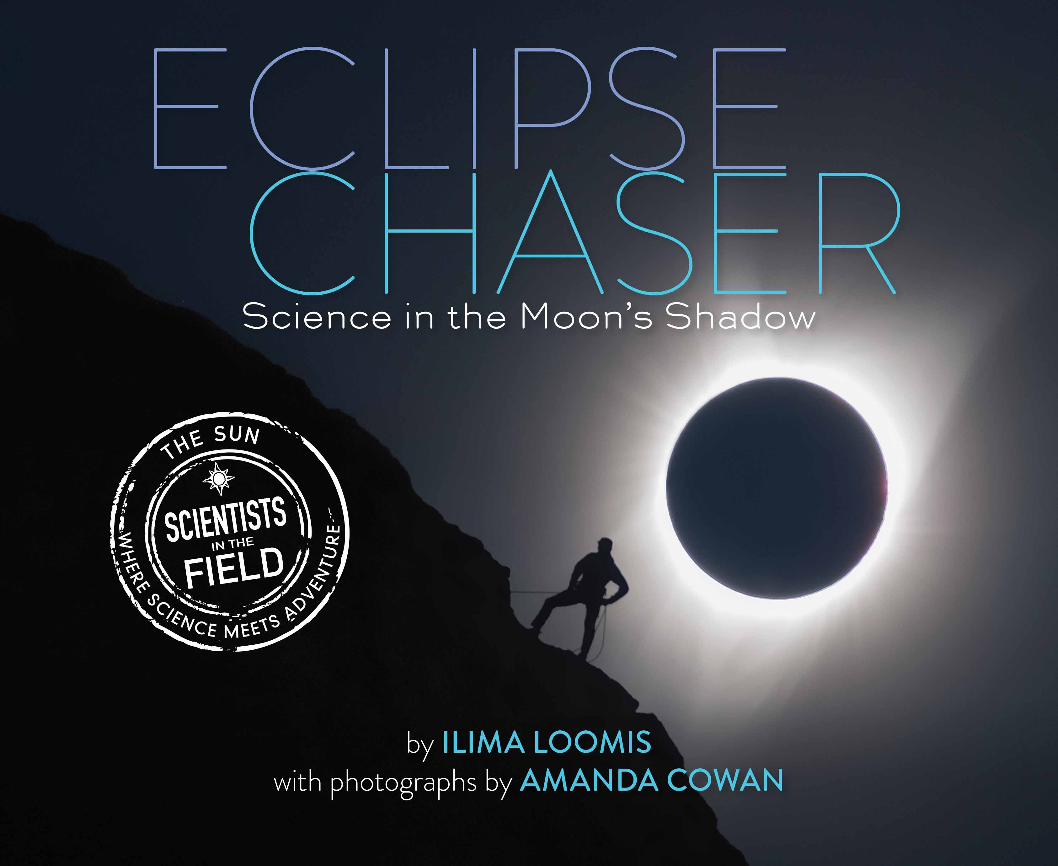 Eclipse Chaser: Science in the Moon's Shadow