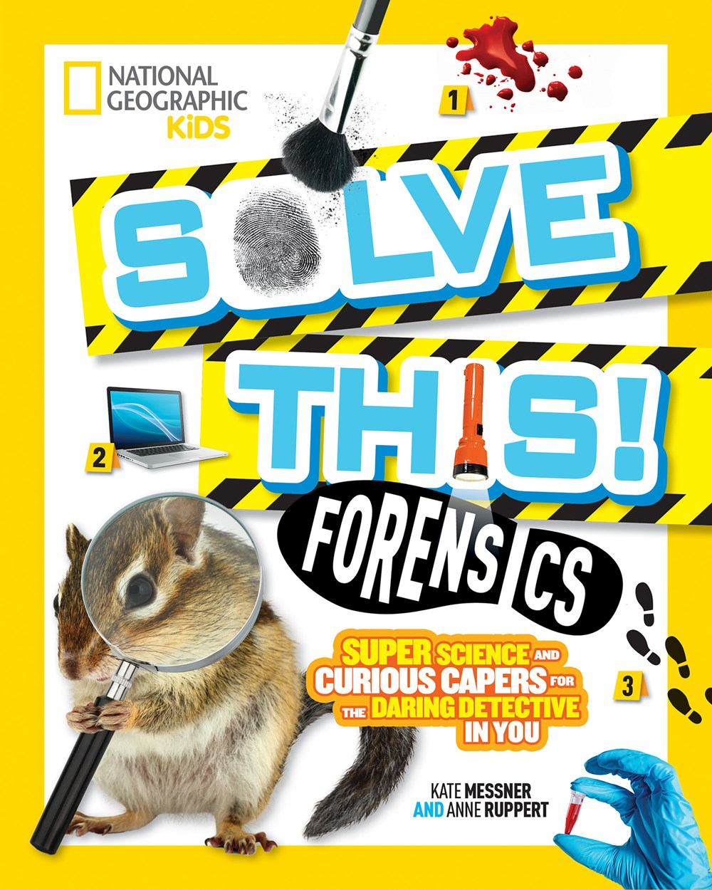Forensics: Super Science and Curious Capers for the Daring Detective in You