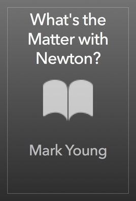 What's the Matter with Newton?