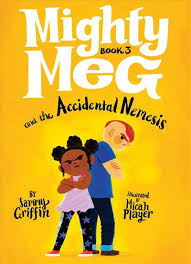 Mighty Meg and the Accidental Nemesis