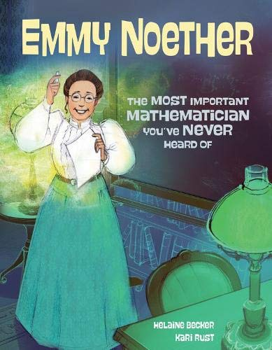 Emmy Noether: The Most Important Mathematician You've Never Heard Of