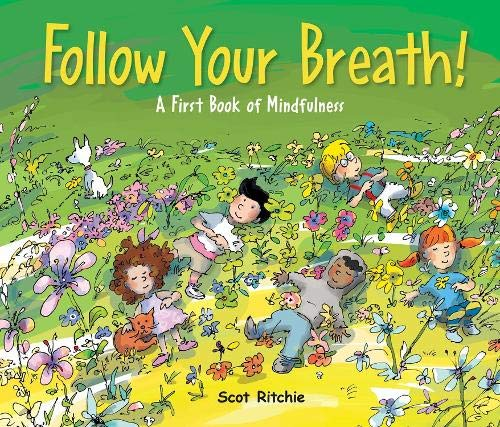Follow Your Breath!: A First Book of Mindfulness