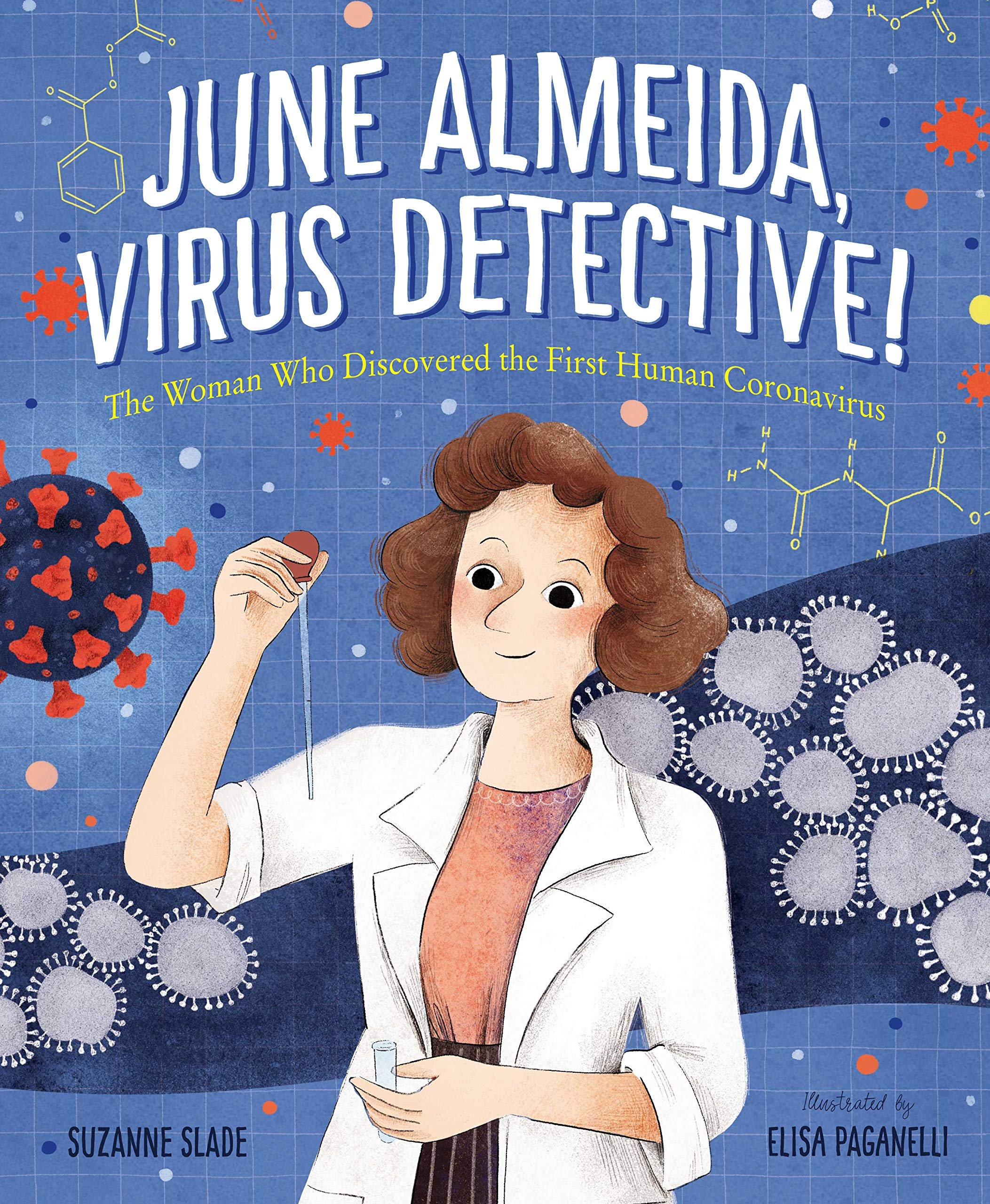 June Almeida, Virus Detective! The Woman Who Discovered the First Human Coronavirus