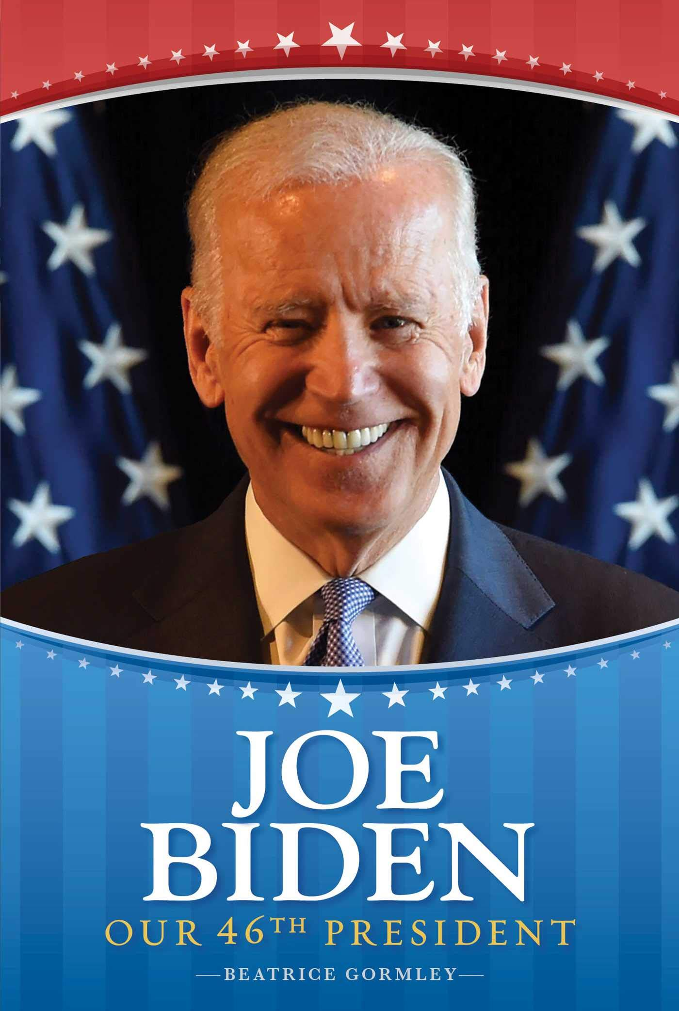 Joe Biden: Our 46th President