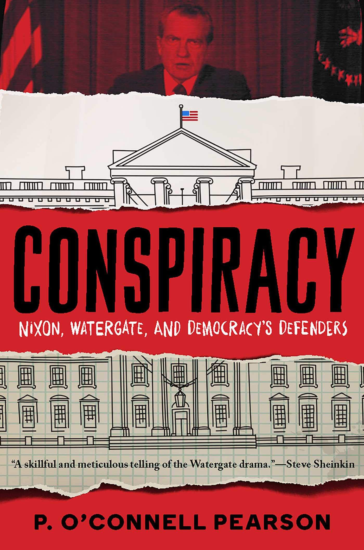 Conspiracy: Nixon, Watergate, and Democracy's Defenders