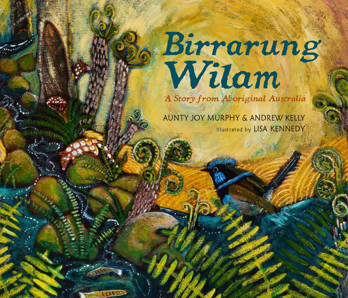 Birrarung Wilam: A Story from Aboriginal Australia