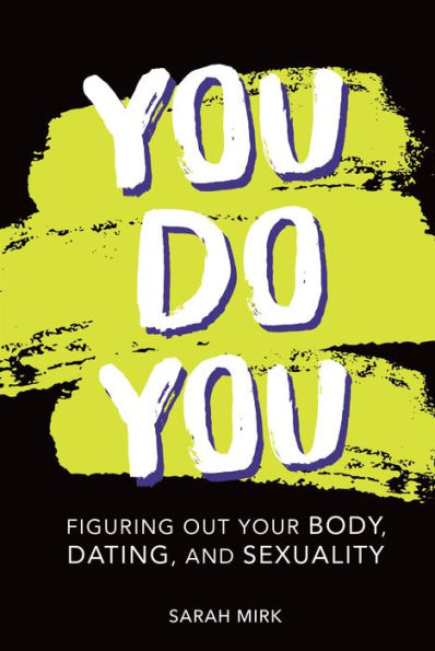 You Do You: Figuring Out Your Body, Dating, and Sexuality