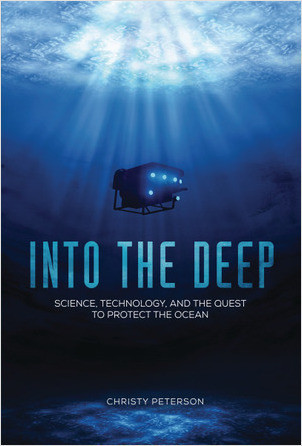 Into the Deep: Science, Technology, and the Quest To Protect the Ocean