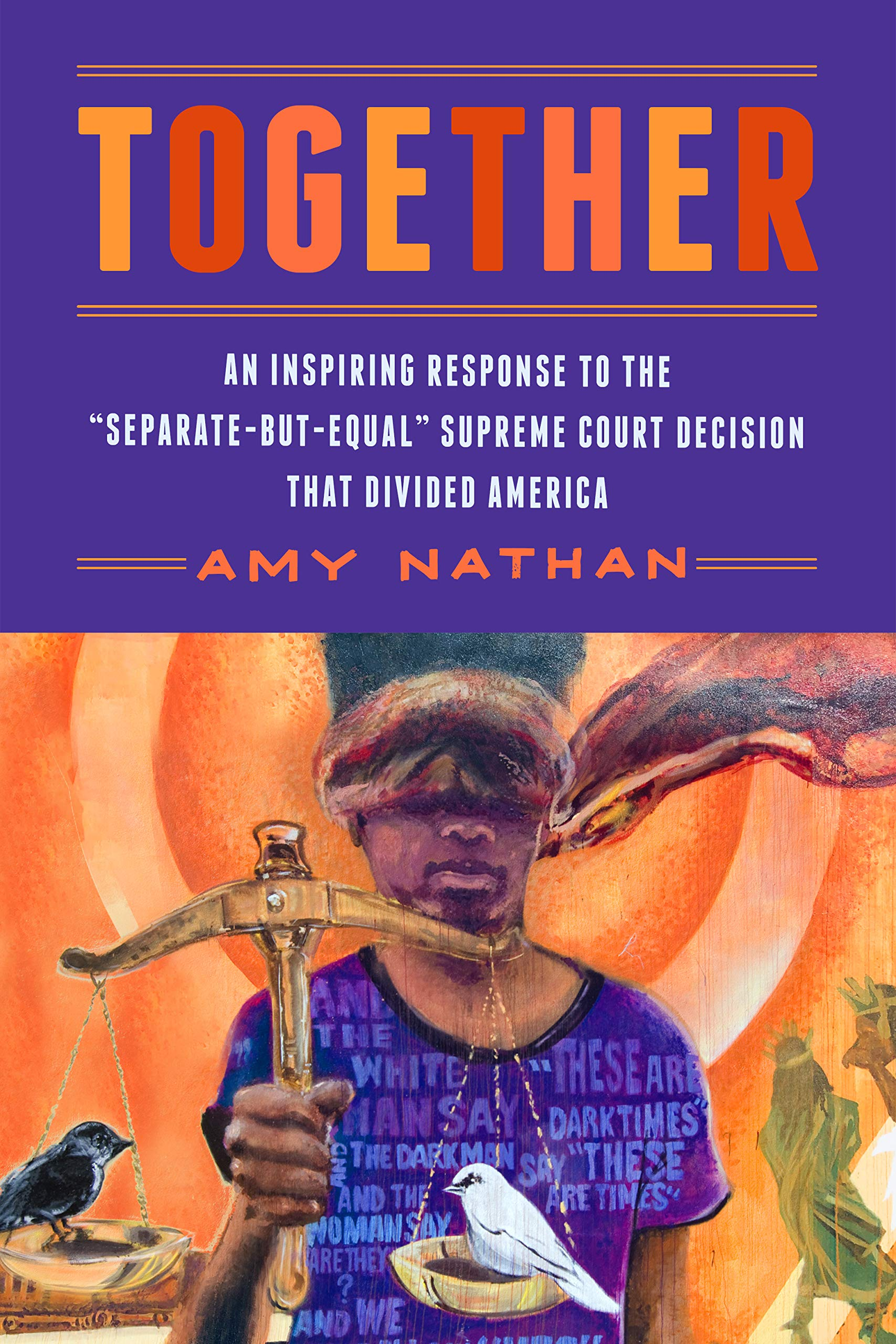 "Together: An Inspiring Response to the ""Separate-But-Equal"" Supreme Court Decision that Divided America"