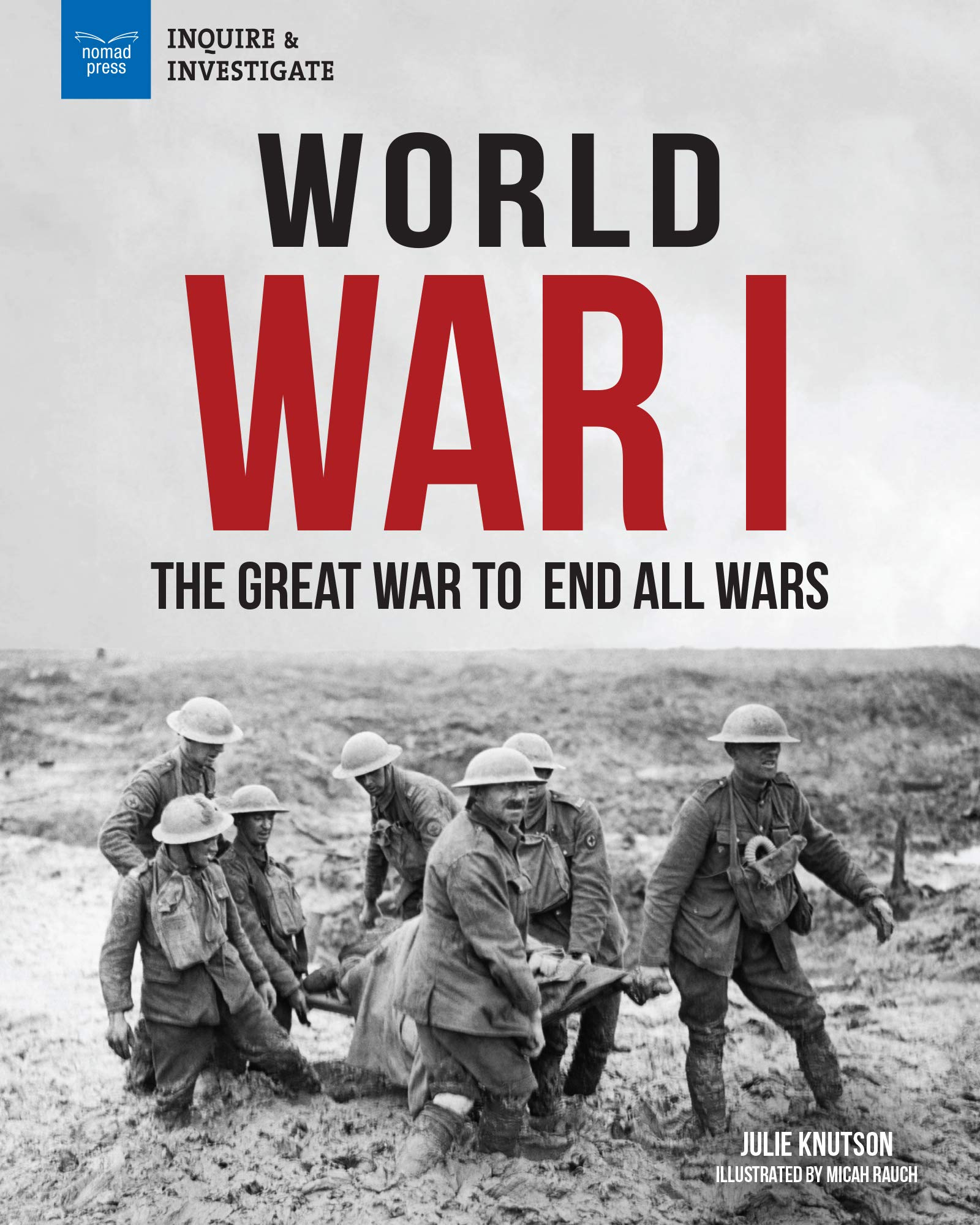 World War I: The Great War To End All Wars