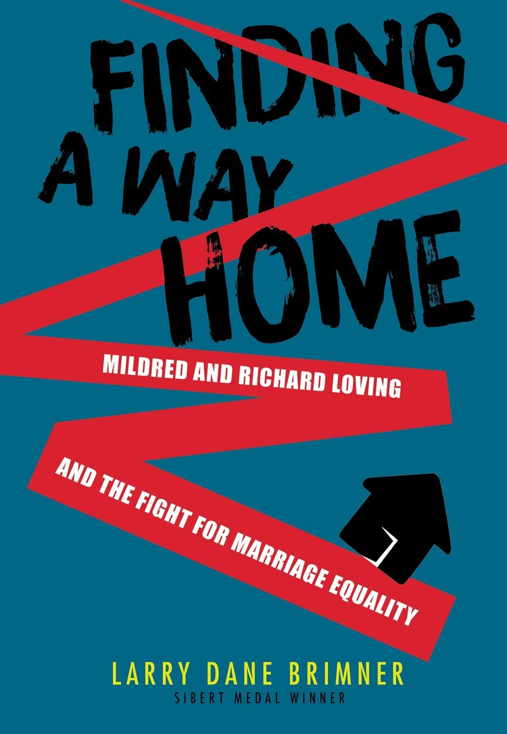 Finding a Way Home: Mildred and Richard Loving and the Fight for Marriage Equality