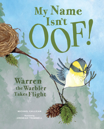 My Name Isn't Oof!: Warren the Warbler Takes Flight