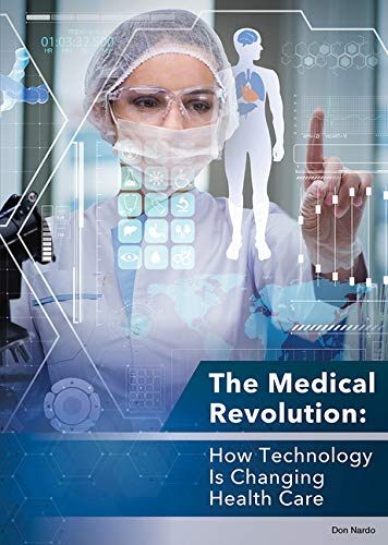 The Medical Revolution: How Technology Is Changing Health Care