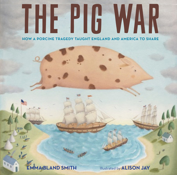 The Pig War: How a Porcine Tragedy Taught England and America To Share