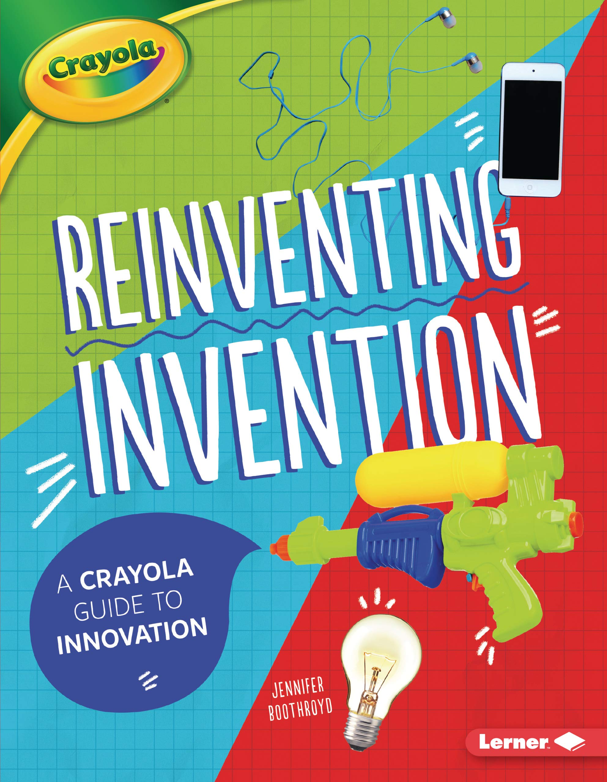 Reinventing Invention: A Crayola Guide to Innovation