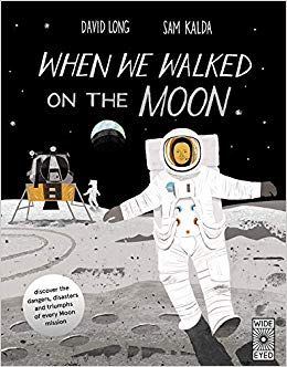 When We Walked on the Moon: Discover the Dangers, Disasters, and Triumphs of Every Moon Mission