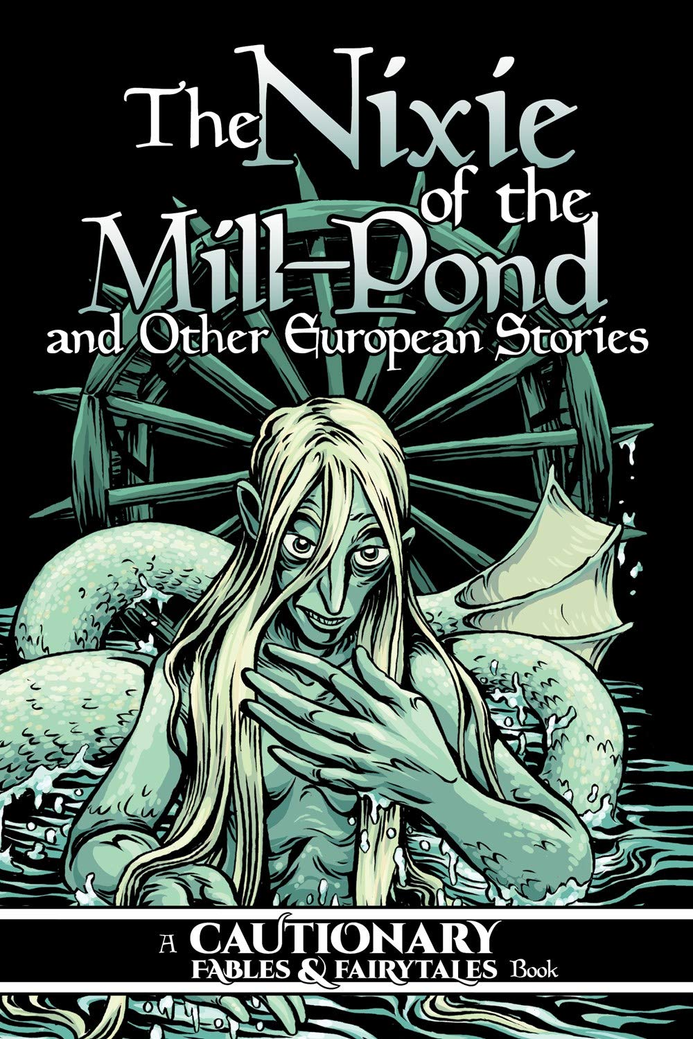 The Nixie of the Mill-Pond and Other European Stories