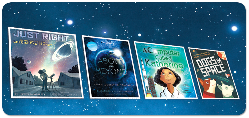 Above and Beyond: 4 Nonfiction Titles About Exploring Space
