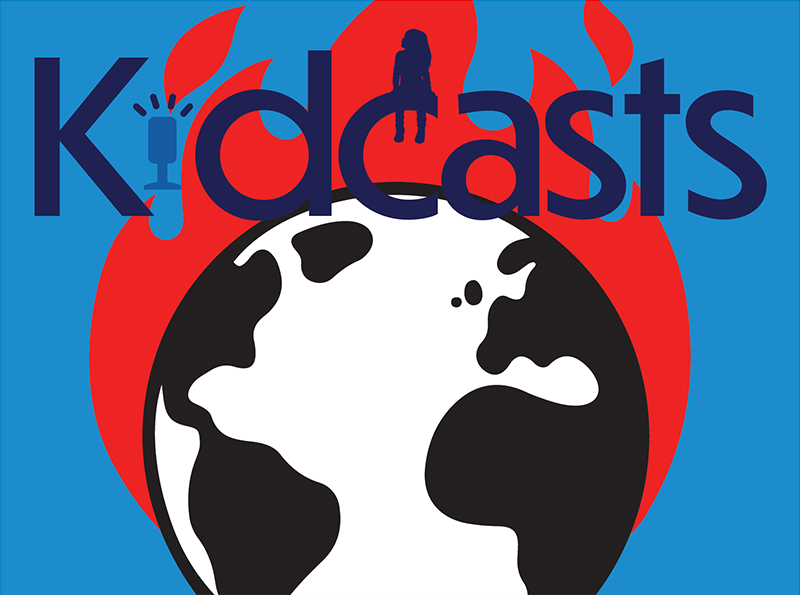 8 Podcasts About Climate Change & Activism for K-12 Students | Kidcasts