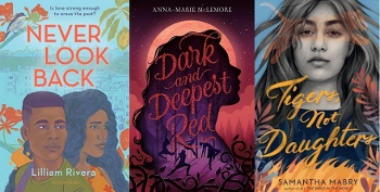 Latinx YA Magical Realism covers: Never Look Back, Darkest Red, Tigers Not Daughters