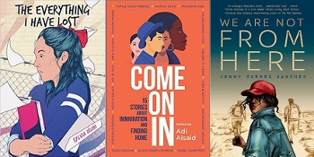 YA Latinx Immigration stories covers: Come on In, Where Do We Go From Here