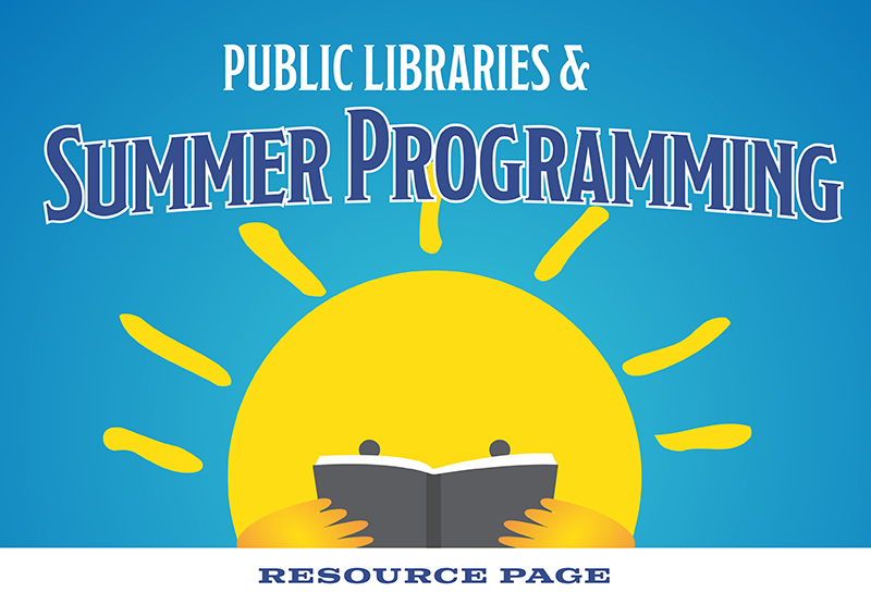 Public Libraries and Summer Programming: SLJ Survey and Resources Page