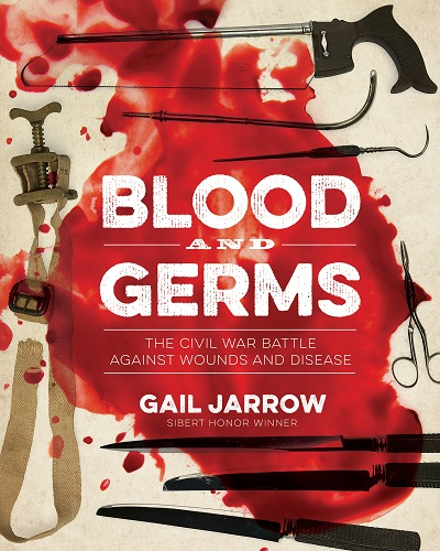 Gail Jarrow Discusses Her Latest Book, Blood and Germs: The Civil War Battle Against Wounds and Disease