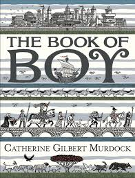 Heavy Medal Finalist: THE BOOK OF BOY by Catherine Gilbert Murdock