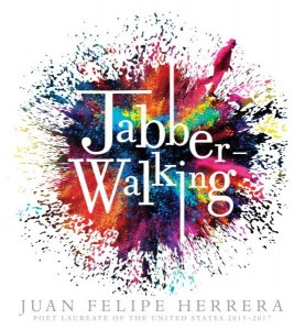 Review of the Day: Jabberwalking by Juan Felipe Herrera