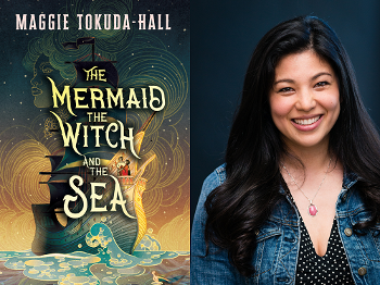 Maggie Tokuda-Hall and The Mermaid, The Witch, and the Sea