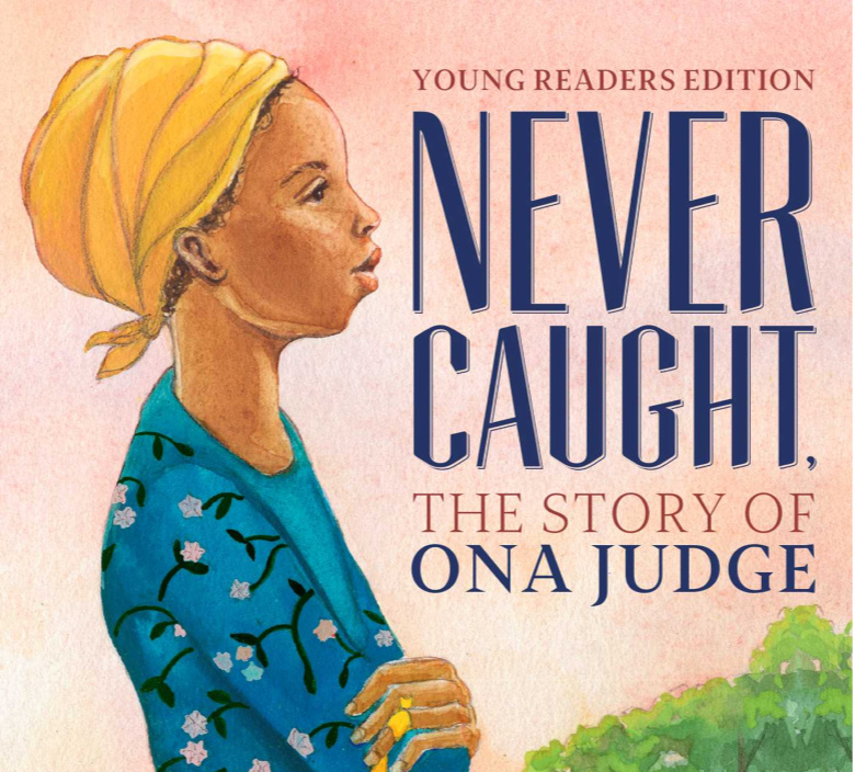 'Never Caught: The Story of Ona Judge,' a Lesson Plan