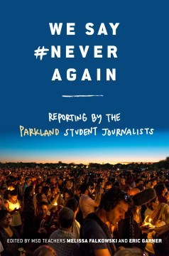 Parkland Student Journalists' Book Gives New Perspective on the Tragedy, Reporting