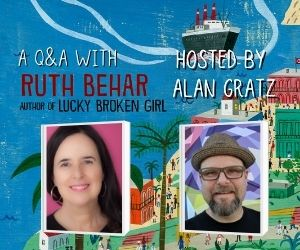 Alan Gratz, author of Refugee, Interviews Ruth Behar, author of Letters from Cuba!