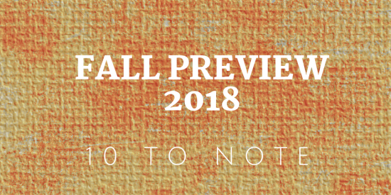 10 To Note: Fall Preview 2018