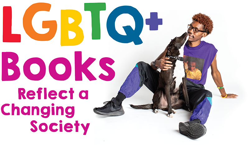 LGBTQ+ Books Reflect a Changing Society