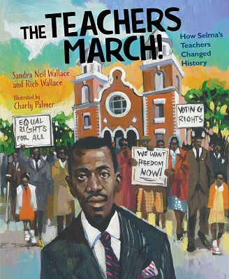 Q & A with Rich and Sandra Neil Wallace, Authors of The Teachers March!