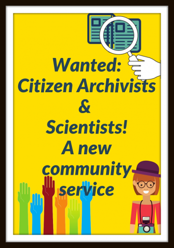 Students As Citizen Archivists and Scientists: The New Community Service?
