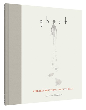 Ghost: Thirteen Haunting Tales to Tell